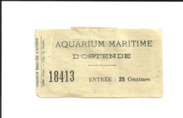 Ticket Ancien. Aquarium Maritime D'OSTENDE (Belgique). Voir Description - Tickets D'entrée