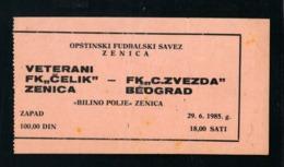 Yugoslavia   Sport Match Ticket - Football  Soccer : 1985 Zenica, FK Čelik - FK Crvena Zvezda Beograd  (#63) - Deportes