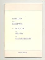 Guerre 40/45 - Livre  Naissance De La Résistance Et Services De Renseignements Par A. Dehon - Région TOURNAI  (b268) - Oorlog 1939-45