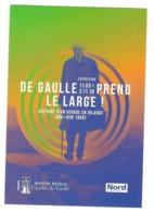 DE GAULLE PREND LE LARGE, EXPOSITION HISTOIRE D UN VOYAGE EN IRLANDE 1969, CARTE DE L EXPOSITION 2019, VOIR LES SCANNERS - Hombres Políticos Y Militares