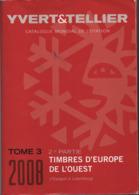 Catalogue Yvert & Tellier Europe De L'Ouest 2008 - Espagne - Luxembourg - Francia