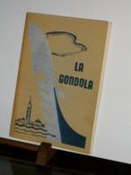 LA GONDOLA De Ugo Nebia   Zanetti Editore Venezia 1936 - Books, Magazines, Comics