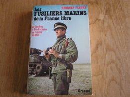 LES FUSILIERS MARINS DE LA FRANCE LIBRE Guerre 40 45 Afrique Bir Hacheim Vosges Authion Rhin Garigliano Alsace Sakos - Guerra 1939-45