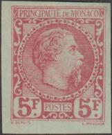 Monaco 1885 Y&T 10. Prince Charles III, Essai Non Dentelé Du 5 F. RRR Neuf Sans Gomme, Tel Que Probablement émis - Monaco