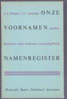 Onze Voornamen Namenregister ( J.C., Luitingh, J.A. Meijers) (Moussault Standaard 1977) - Encyclopedieën