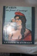 PARIS AU FRONT D INSURGE / LA COMMUNE EN IMAGES - Histoire