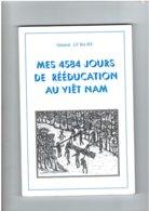 Mes 4584 Jours De Rééducation Au Viet-Nam (13 Ans) - Général LY BA HY - 190 Pages - Indochine - 1994 - History