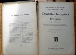 BRODERIES, DENTELLES FRANCAISES Et ETRANGERES 1906 - Marguerite CHARLES Laurent PAGES 240p Lithographies,schémas,photos - Libros