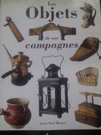 Les Objets De Nos Campagnes JEAN-NOEL MOURET France Loisirs 1995 - Home Decoration