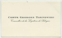 Carte De Visite Du Comte Georges Tarnowski , Conseiller De La Légation De Pologne . Diplomate . - Visiting Cards