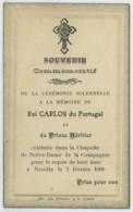 Souvenir Mortuaire . Roi Carlos Du Portugal Et Prince Héritier Luis-Felipe , Assassinés à Lisbonne Le 1er Février 1908 . - Images Religieuses