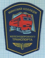 BELARUS / Patch Abzeichen Parche Ecusson / Minsk College. Railway. Transport. A Train. - Blazoenen (textiel)