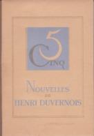 CINQ NOUVELLES DE HENRI DUVERNOIS - Libri, Riviste, Fumetti