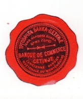 MONTENEGRO,CETINJE, COMMERCIAL BANK, POSTER STAMP, BEFORE WWI, DIAMETER 4.5 Cm - Montenegro