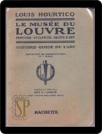 France 1921 Le Musée Du Louvre Peinture Sculpture Art Librairie Hachette Histoire History História - Arte
