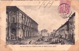 70 - Haute Saone -  Vu De La Place De L Hotel De Ville De GRAY ( XVIII Siecle ) - Gray
