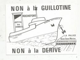 Cp, Politique , Inter Syndicale Des Personnels De L'hopital Des Armées, Rochefort, La Pallice Base Sous Marine - Politik