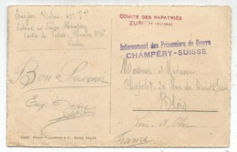 GRIFFE INTERNEMENT PRISONNIERS DE GUERRE CHAMPERY SUISSE + COMITE DES RAPATRIES ZURICH SUISSE CARTE POUR BLOIS - Poststempel (Briefe)