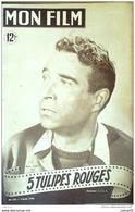 CINEMA-CINQ TULIPES ROUGES-RENE DARY-SUZANNE DEHELLY-ANNETTE POIVRE-MF 154-1949 - Cinéma