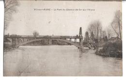 CPA  De  VIC  Sur   AISNE  (02)  -  Le  Pont  Du  Chemin  De  Fer  Sur  L'  Aisne   //   TBE - Vic Sur Aisne