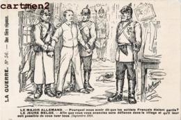 LA GUERRE N°56 BELGIQUE MAJOR ALLEMAND CARICATURE MILITAIRE GUERRE ILLUSTRATEUR DE CAUNES KARICATUR - Oorlog 1914-18