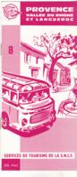 DEPLIANT  TOURISTIQUE 1962 SNCF AUTOCARS DE TOURISME EXCURSIONS PROVENCE VALLEE DU RHONE   12 PAGES  TOUS LES CIRCUITS - Dépliants Touristiques