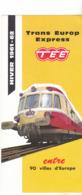 DEPLIANT   S N C F  1961   TRANS EUROP EXPRESS   T EE ENTRE 90 VILLES D'EUROPE - Tourism Brochures