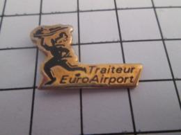 619  PINS PIN'S / Beau Et Rare : Thème ALIMENTATION / TRAITEUR EURO AIRPORT - Levensmiddelen