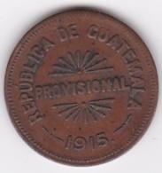 Guatemala 25 Centavos 1915. Provisional Coinage KM# 231 - Guatemala