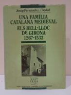 Una Família Catalana Medieval Els Bell-lloc De Girona 1267-1533. Josep Fernández Trabal. - Geschiedenis & Kunst