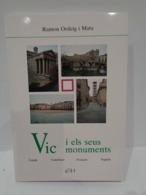 Vic I Els Seus Monuments. Guia Itinerària. Ramon Ordeig Mata. Any 1993. 153 Pp. - Histoire Et Art