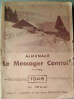 70 HAUTE SAONE VESOUL FRANCHE COMTE LE MESSAGER COMTOIS 1946 GUIDE PRATIQUE MARCHES COMMUNES NOMBREUSES RECLAMES LOCALES - Bücher, Zeitschriften, Comics