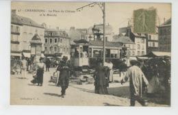 CHERBOURG - La Place Du Château Et Le Marché (tramway ) - Cherbourg
