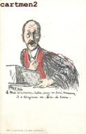 3 CPA : CARICATURE POLITIQUE SATIRIQUE JUSTICE JUGE RITZ BERHELEMY PROCUREUR ILUSTRATEUR C. LAVIALLE PROCES - Satirische