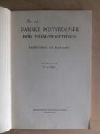 Denmark 1955 Danske Poststempler Før Frimærketiden E. Rathje Haandbog Og Katalog - Cataloghi