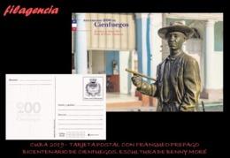 CUBA. ENTEROS POSTALES. TARJETA POSTAL FRANQUEO PREPAGO. 2019 CIENFUEGOS. ESCULTURA DE BENNY MORÉ. PASEO DEL PRADO - Cuba