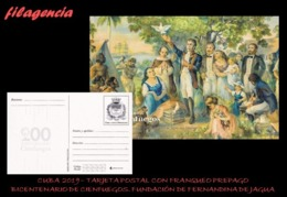 CUBA. ENTEROS POSTALES. TARJETA POSTAL FRANQUEO PREPAGO. 2019 CIENFUEGOS. FUNDACIÓN DE LA COLONIA FERNANDINA DE JAGUA - Cuba