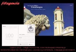 CUBA. ENTEROS POSTALES. TARJETA POSTAL FRANQUEO PREPAGO. 2019 CIENFUEGOS. LEONES PARQUE JOSÉ MARTÍ. CATEDRAL CIENFUEGOS - Cuba
