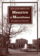 Meurtre à Montélimar De Roland Brolles (2010) - Libri, Riviste, Fumetti
