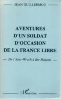 AVENTURES D UN SOLDAT D OCCASION DE LA FRANCE LIBRE FFL RECIT ARTILLEUR FREE FRENCH BIR HAKEIM - 1939-45