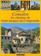 Connaître Les Chemins De Saint-Jacques-de-Compostelle De Georges Courtès (1999) - Zonder Classificatie