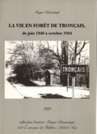 LA VIE EN FORET DE TRONCAIS 1940 1944 CHANTIERS JEUNESSE CJF RESISTANCE MAQUIS LIBERATION  EPURATION - 1939-45