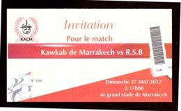 Maroc. Billet Invitation  Au  Match Football. 2012. Kawkab De Marrakech (KACM)#Renaissance Sportive De Berkane (RSB). - Fútbol