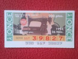 CUPÓN DE ONCE 1993 LOTTERY LOTERIE SPAIN BLIND LOTERÍA MÁQUINA DE COSER MOD 20 ALFA , S.A. 1937 SEWING MACHINE À COUDRE - Billetes De Lotería