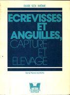 Écrevisses Et Anguilles, Capture Et élevage De Rene Pierre Audras (1979) - Libros, Revistas, Cómics