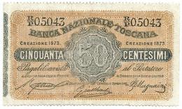 50 CENTESIMI BANCA NAZIONALE TOSCANA REGNO D'ITALIA 1873 BB - [ 1] …-1946 : Regno