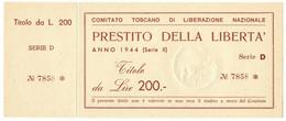 200 LIRE CON MATRICE PRESTITO LIBERTÀ COMITATO TOSCANO LIBERAZIONE 1944 FDS - [ 1] …-1946 : Regno