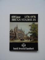 600 Jaar Brugs Stadhuis 1376-1976 - Libros, Revistas, Cómics