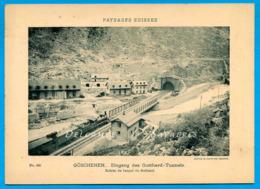 Suisse * Goschenen, Tunnel Du Gothard, Gottharbahn - Photo Phototypie - Ohne Zuordnung
