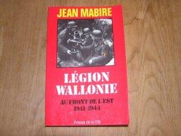 LEGION WALLONIE Au Front De L'Est J Mabire Guerre 40 45 Waffen SS Nazis Degrelle Rexiste Russie Division Wiking Wallonne - Oorlog 1939-45